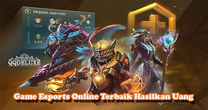 Game Esports Online Terbaik Hasilkan Uang