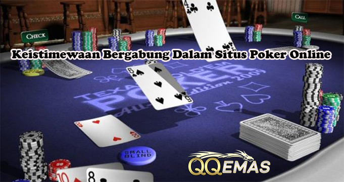 Keistimewaan Bergabung Dalam Situs Poker Online