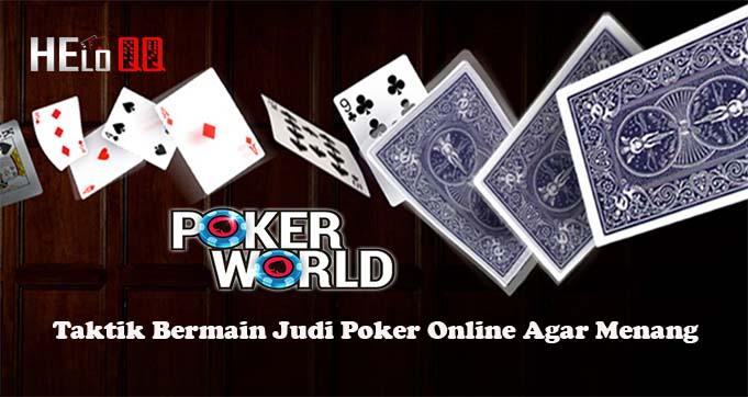 Taktik Bermain Judi Poker Online Agar Menang